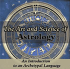 The Art and Science of Astrology Podcast Series